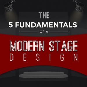 The 5 Fundamentals of a Modern Stage Design